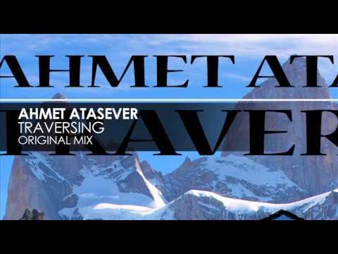 Ahmet Atasever - Traversing (Original Mix)
