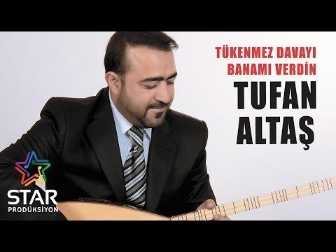Tufan Altaş - Tükenmez Davayı Banamı Verdin (Official Audio)