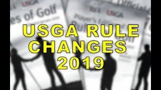 USGA RULES CHANGES FOR THE 2019 GOLF SEASON
