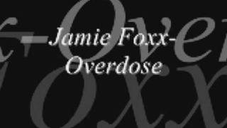 Watch Jamie Foxx Overdose video