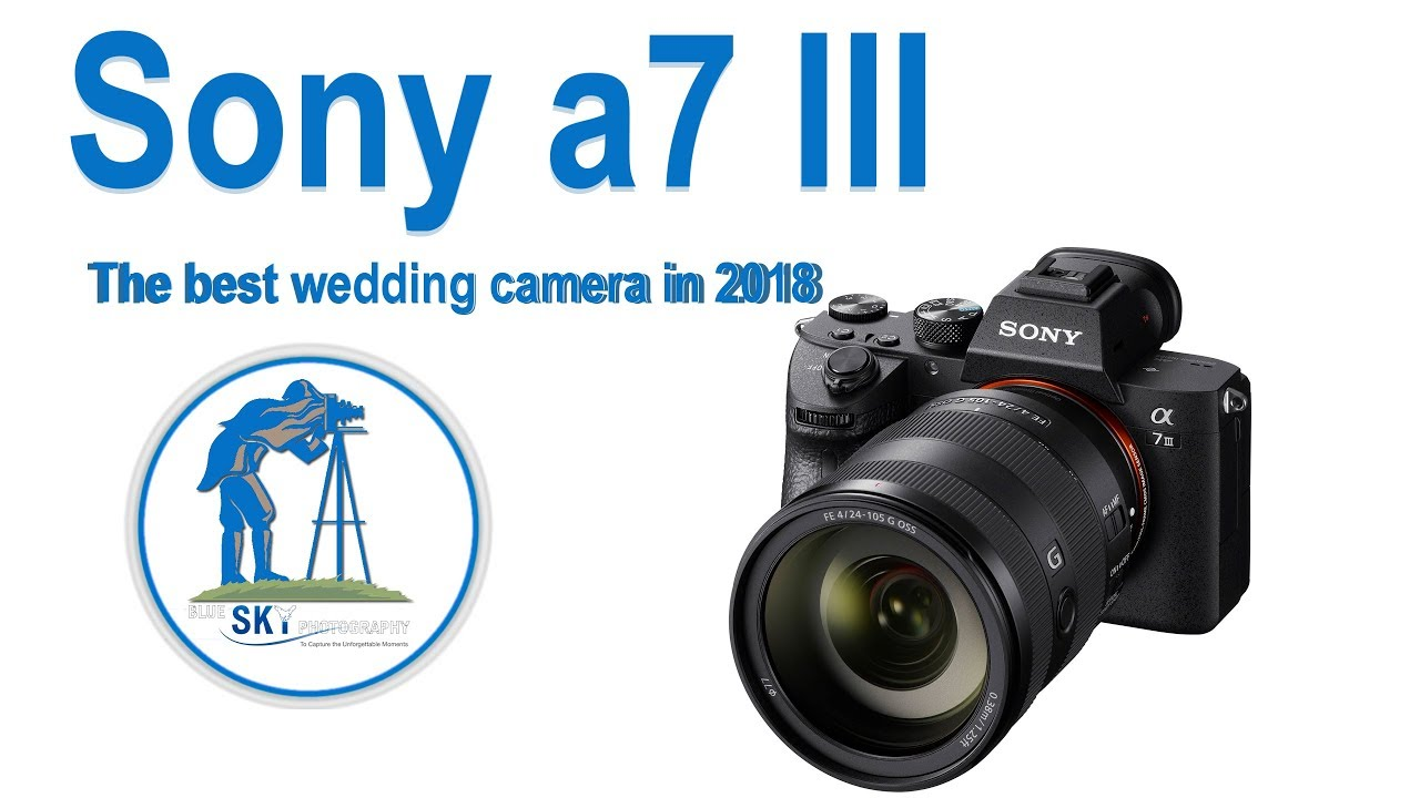 5 reasons why the sony a7 iii could be the best wedding camera in