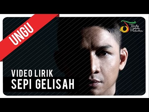 UNGU - SEPI GELISAH | Video Lirik
