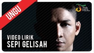 [4.20 MB] UNGU - SEPI GELISAH | Video Lirik