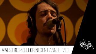 Maestro Pellegrini - Cent'anni (Live allo Studio 2)