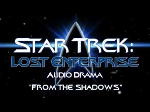 "Star Trek: Lost Enterprise - Episode 2 ""From The Shadows"""