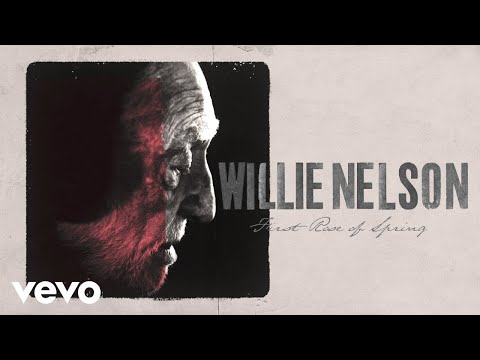 Willie Nelson – First Rose of Spring (Official Lyric Video)