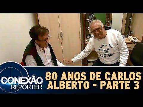 Conexão Repórter (08/05/16) - 80 anos de Carlos Alberto de Nóbrega - Parte 3