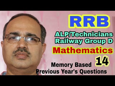 RRB-ALP/Technician and Railway Group D 2018: Mathematics (14) Memory Based