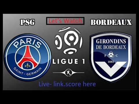 Psg Vs Bordeaux Live,score,link
