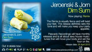 Jeroenski & Jorn - Dim Sum [Pescado Recordings]