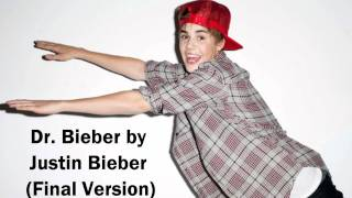 Justin Bieber - Dr. Bieber (Studio Verson + Download Link + Lyrics)