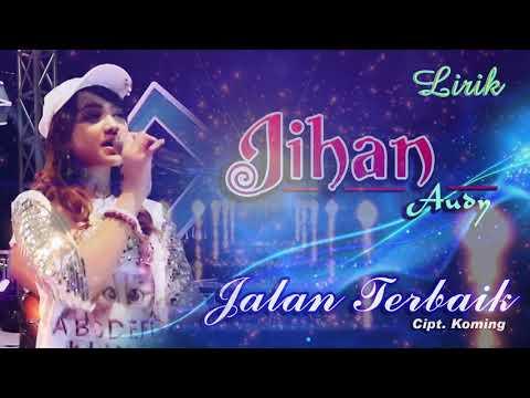 Jihan Audy - Jalan Terbaik [OFFICIAL LYRIC]