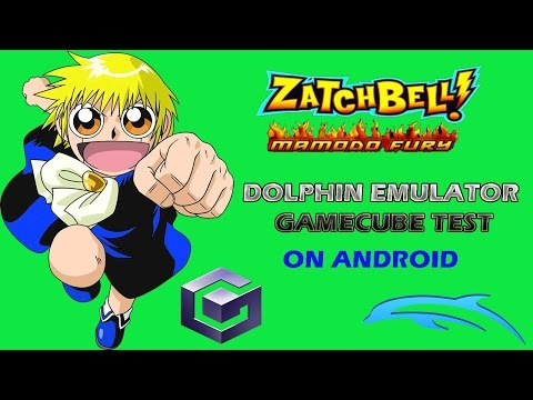 DOLPHIN EMULATOR ANDROID - ZATCHBELL MAMODO FURY GAMECUBE TEST by aks  gaming world