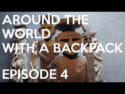 Episode 4 - A Year Around The World With A Backpack - Travel Documentary by Nathan and PK