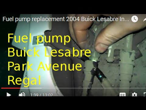 Fuel pump replacement 2004 Buick Lesabre Park Avenue how to change