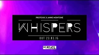 Protoxic - Whispers ft. Anne Montone (Remixes) [VURSATIL]