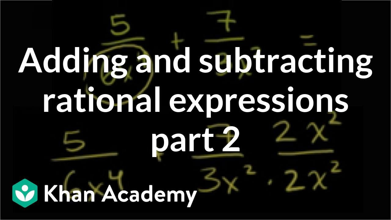 Adding and subtracting rational expressions 2 | Algebra II | Khan Academy
