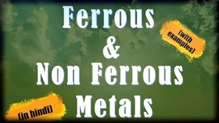 11) Ferrous and Non- Ferrous metals ( In Hindi)