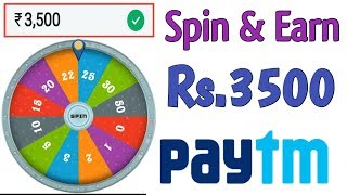 Spin & Earn Rs.3500 Free Paytm Cash !! Spin To Earn Daily Unlimited Paytm Cash Free