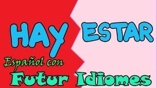 Испанский язык. Урок 43. Разница между глаголами estar y hay.