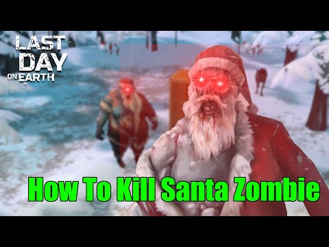 How To Kill Santa Zombie (Klaus) in Last Day on Earth Survival
