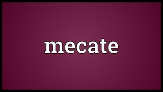 Mecate Meaning