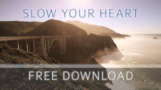 Music to help you sleep & Relax: Slow Your Heart - Skyler O'Brien