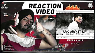 Reaction on Ask About Me - Karan Aujla (B.T.F.U)