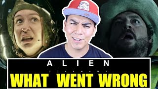 ALIEN: COVENANT Rant | What Went Wrong?!