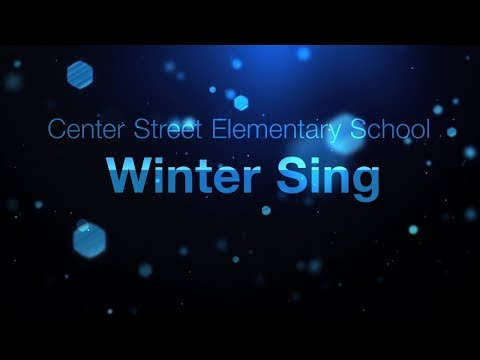 Center Street School Winter Sing 2017