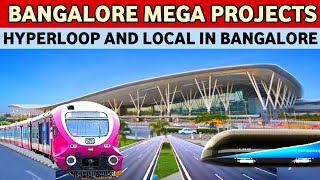 Bangalore city mega projects || Bangalore city airport, railway and Hyperloop projects || Uni Facts