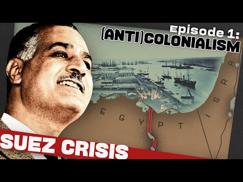 Egypt's Colonial and Zionist Troubles | The Suez Crisis | Prelude 1