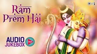 Ram Prem Hai - Shree Ram Songs Non Stop | Anup Jalota, Narendra Chanchal, S.P. Balasubramaniam