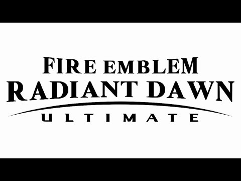 Fire Emblem: Radiant Dawn Ultimate