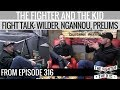 The Fighter and The Kid - Fight Talk: Wilder vs AJ, Ngannou Boxing, Low Prelim Numbers