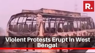 Violent Protests Erupt In West Bengal Against Citizenship Amendment Act