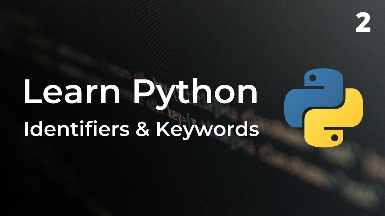 Learn Python: Identifiers and Keywords