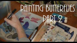 Painting Butterflies Part 2