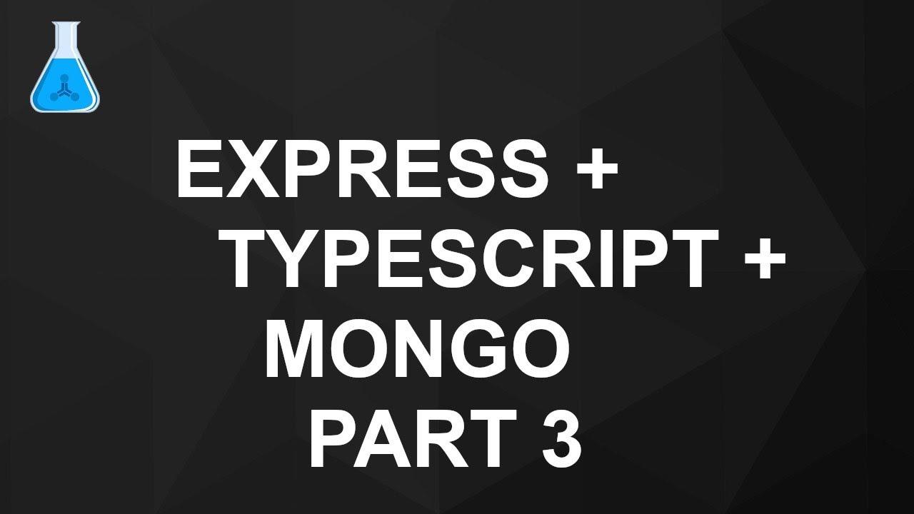 Express + TypeScript + Mongo – Part 3 – Mongoose | Synaptik Labs