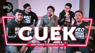 Download lagu Cuek - Rizky Febian Ft. IndomusikTeam #PETIK