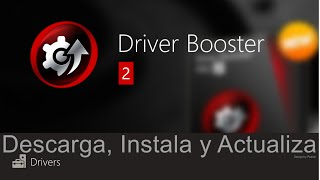 ★ DESCARGAR INSTALAR Y ACTUALIZAR DRIVERS PARA WINDOWS 10 | 8.1 | 7 | VISTA y XP ✔ Driver Booster 2