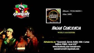 Hagan conciencia - Ganjah Roots