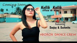 KOILIK KOILIK || OFFICIAL 4k VIDEO TEASER || BOROK DANCE CREW