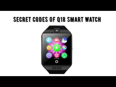 4 Secret Codes Of Q18 Smart Watch That You Dont Now Youtube