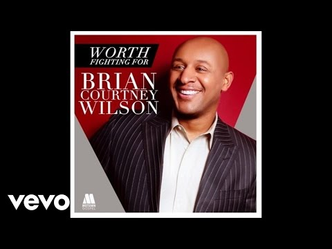 brian-courtney-wilson---worth-fighting-for-(live/audio)