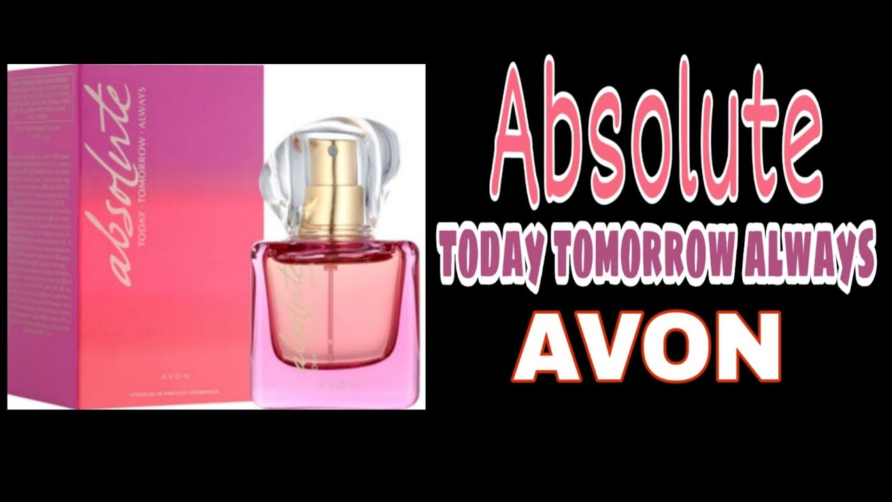 Perfume Avon Absolute Today Tomorrow Always Ary Alfaro Youtube