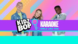KIDZ BOP Kids - Girls Like You (Karaoke)