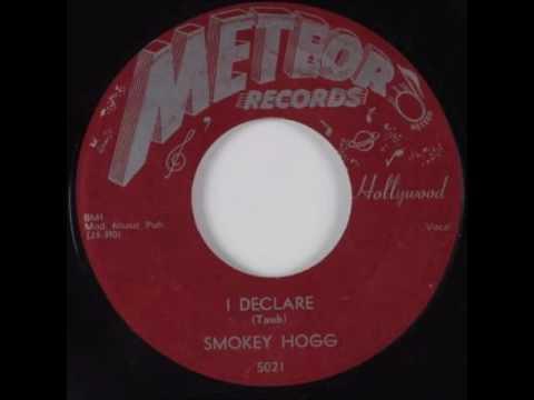 Smokey Hogg - I Declare 1955