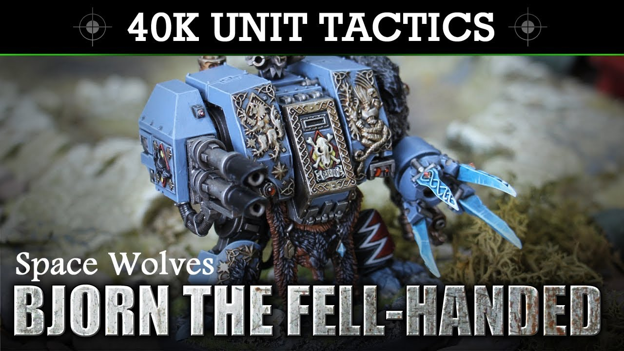 Space Wolves - Bjorn the Fell-Handed Warhammer 40K 8th Edition TACTICS +  UNIT SHOWCASE!