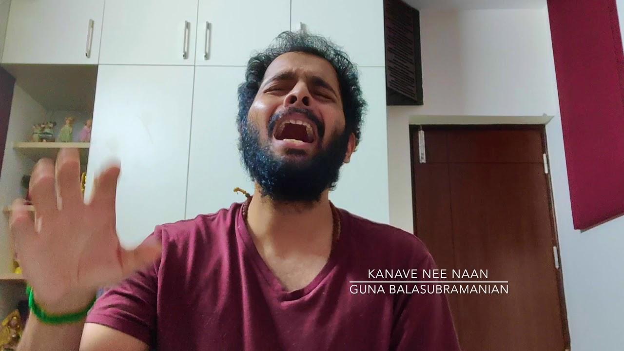 Download Kanave Nee Naan ( Cover version)| Kannum Kannum Kollai Adithaal | Guna Balasubramanian
